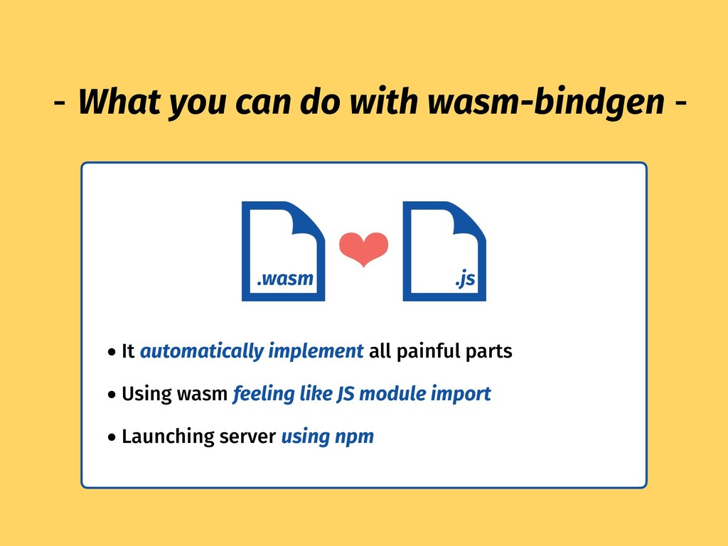 What you can do with wasm-bindgen  .wasm .js...