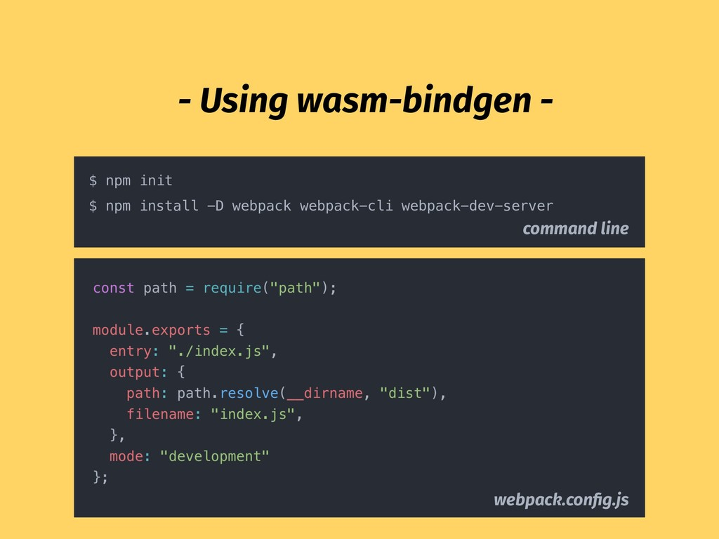 $ npm init $ npm install -D webpack webpack-cli...