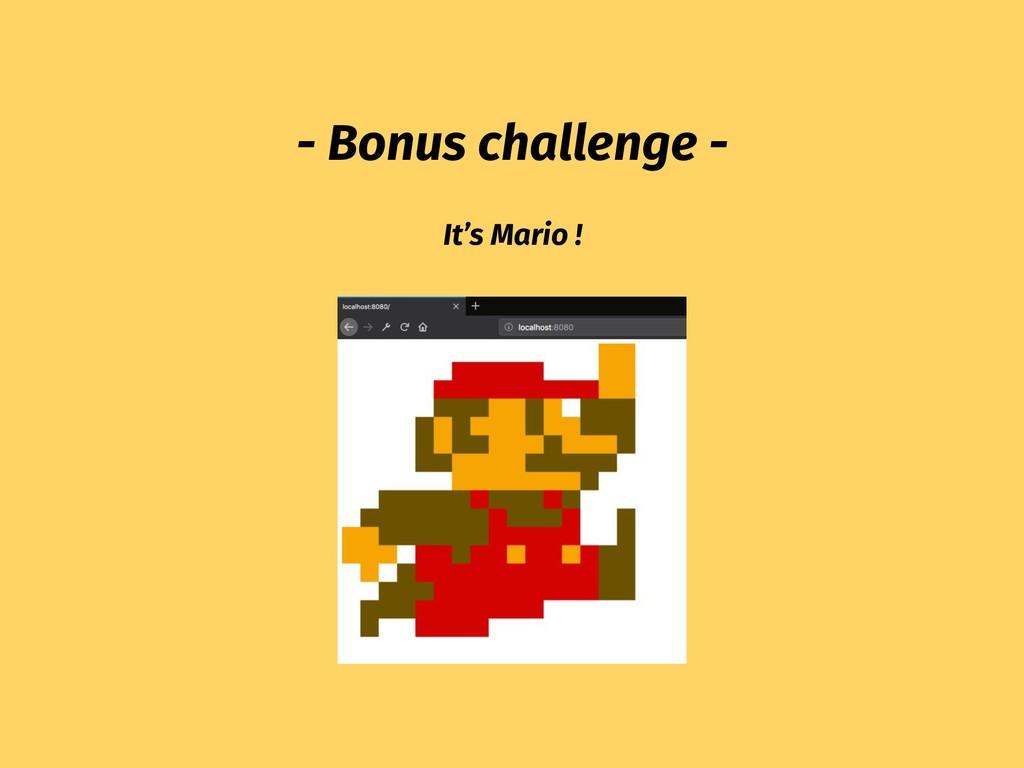- Bonus challenge - It's Mario !