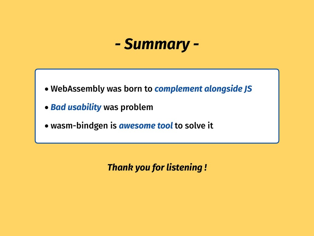 • WebAssembly was born to complement alongside ...
