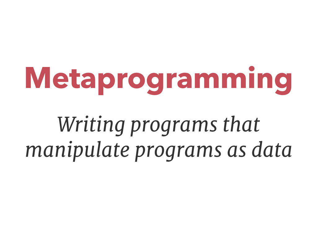 Writing programs that manipulate programs as da...