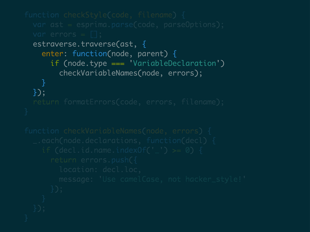 function checkStyle(code, filename) { var ast =...