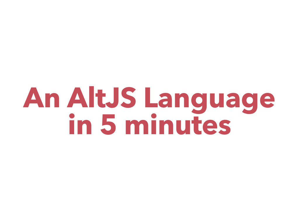 An AltJS Language in 5 minutes