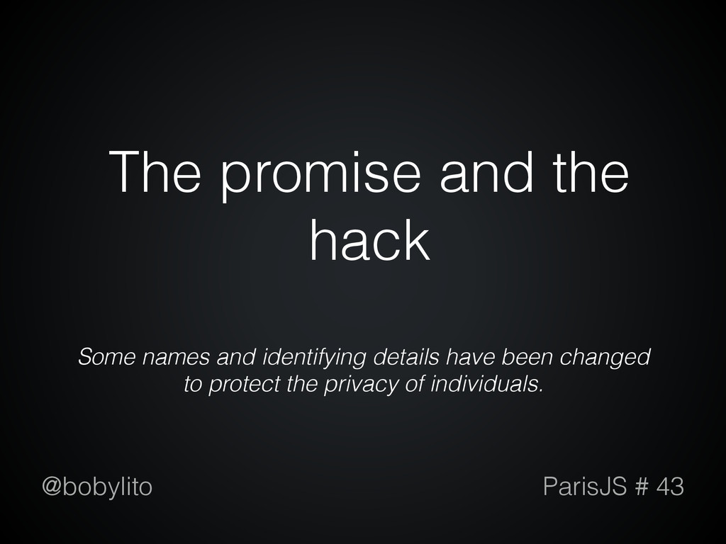 The promise and the hack Some names and identif...