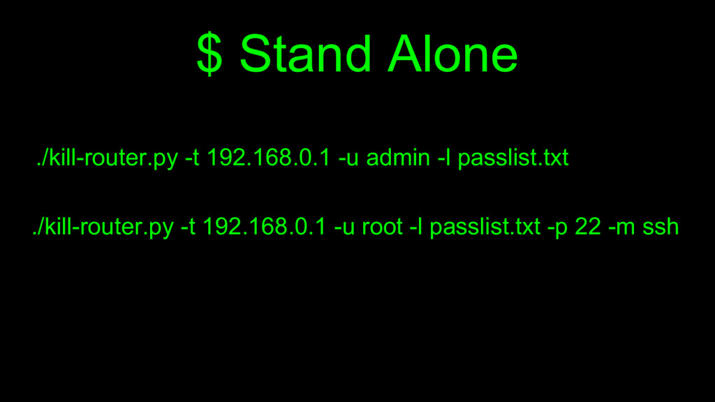 $ Stand Alone ./kill-router.py -t 192.168.0.1 -...