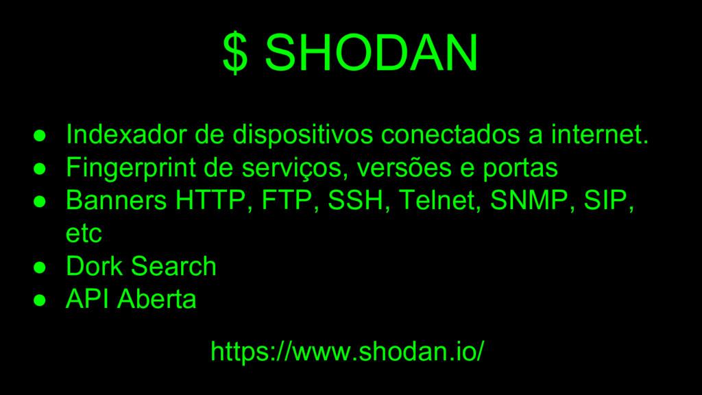 $ SHODAN ● Indexador de dispositivos conectados...
