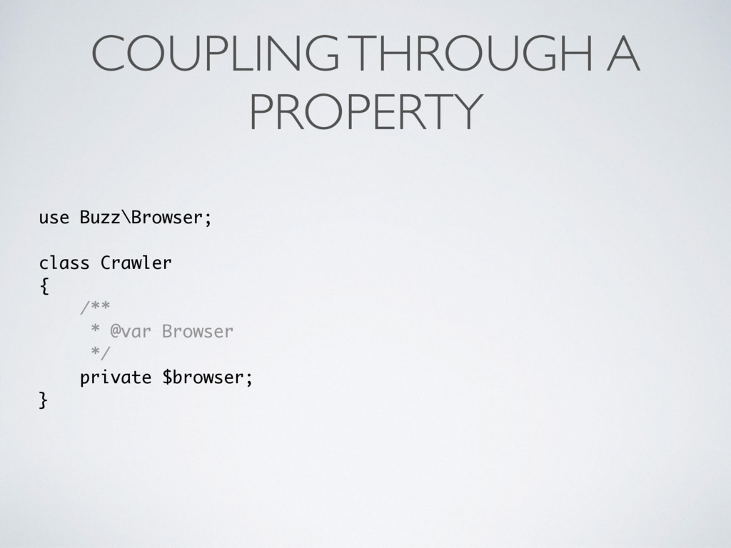 COUPLING THROUGH A PROPERTY use Buzz\Browser; c...