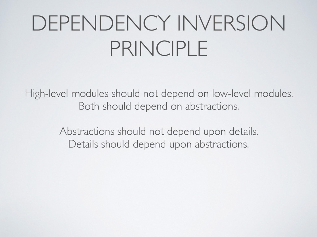 DEPENDENCY INVERSION PRINCIPLE High-level modul...