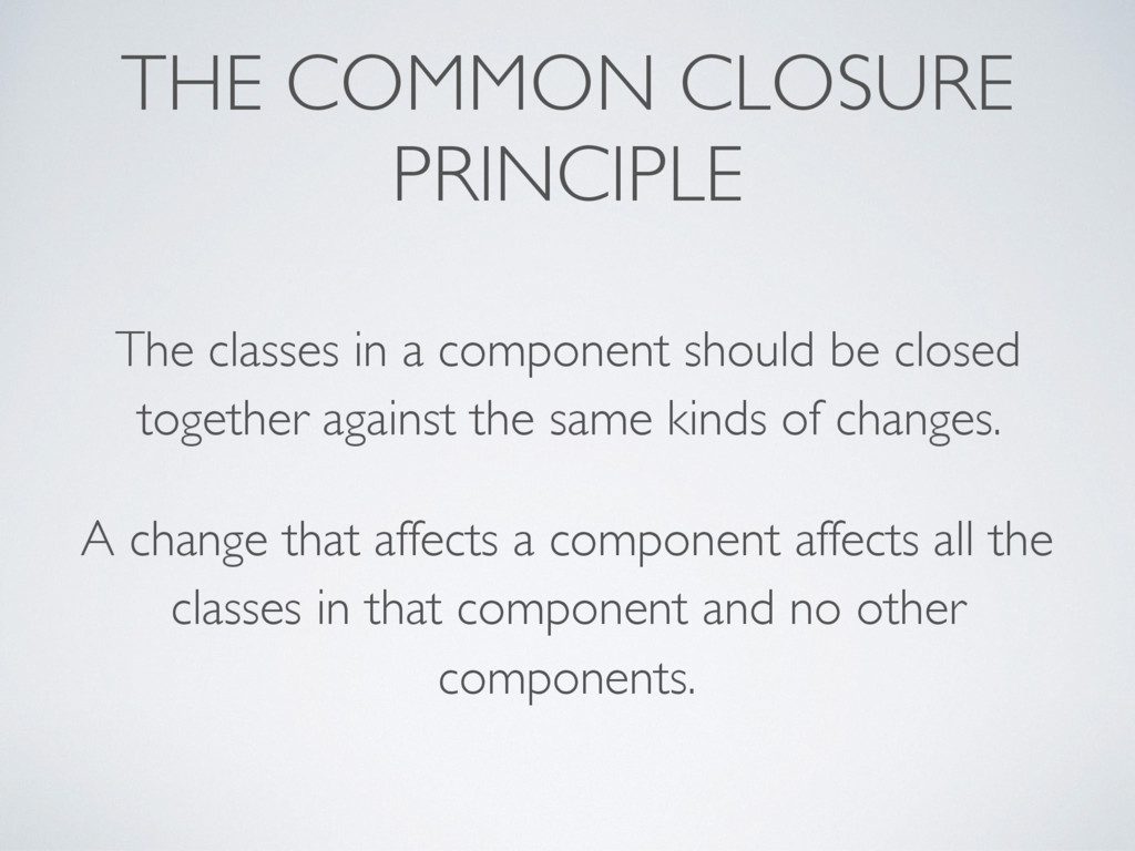 THE COMMON CLOSURE PRINCIPLE The classes in a c...