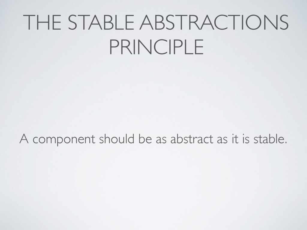 THE STABLE ABSTRACTIONS PRINCIPLE A component s...