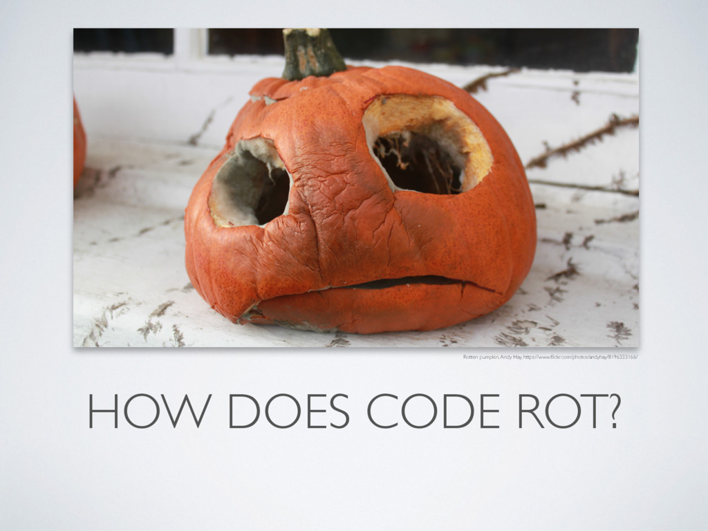 HOW DOES CODE ROT? Rotten pumpkin, Andy Hay, ht...