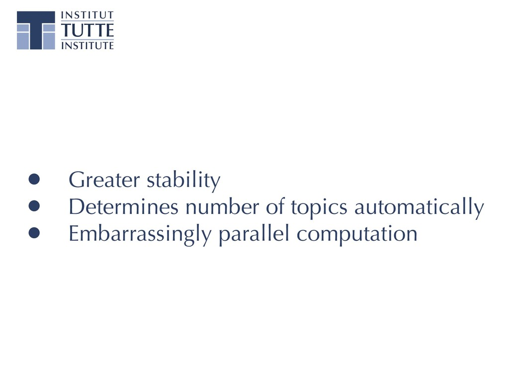 • Greater stability • Determines number of topi...