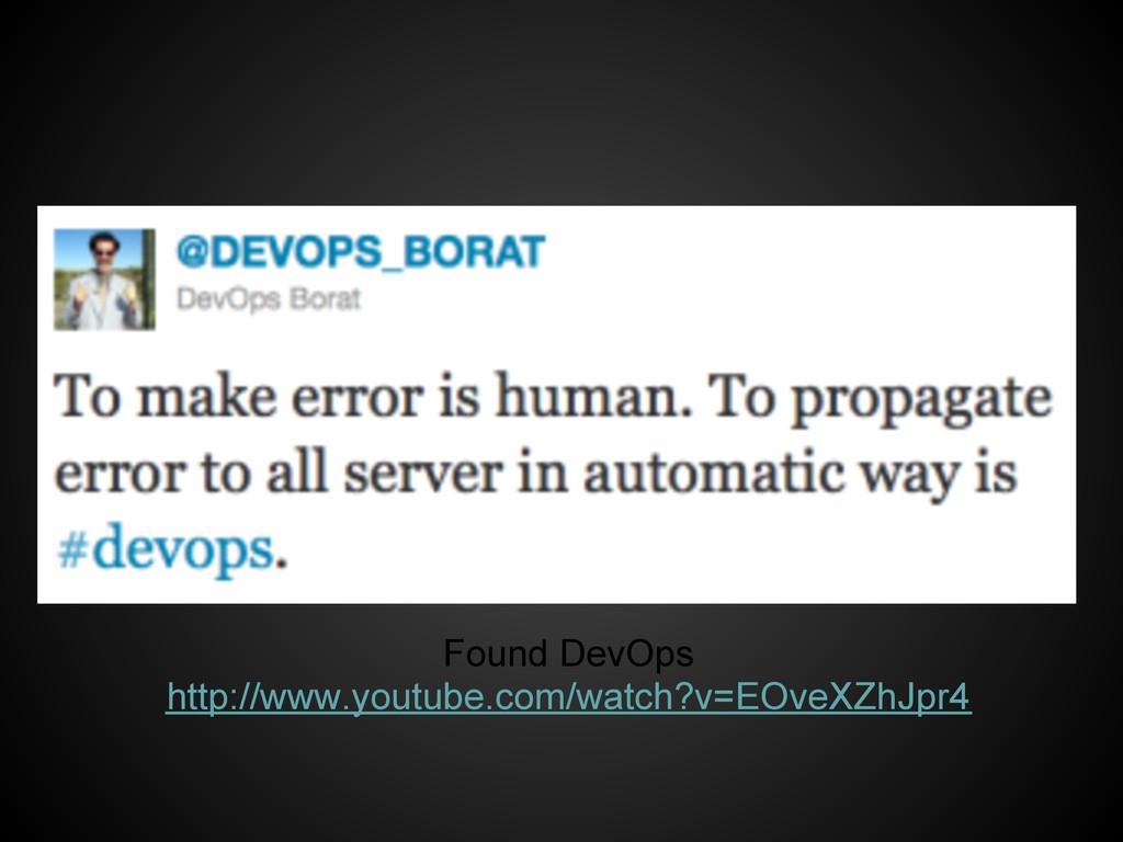 Found DevOps http://www.youtube.com/watch?v=EOv...