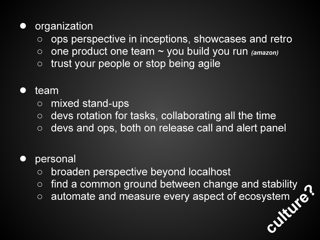 culture? ● organization ○ ops perspective in in...