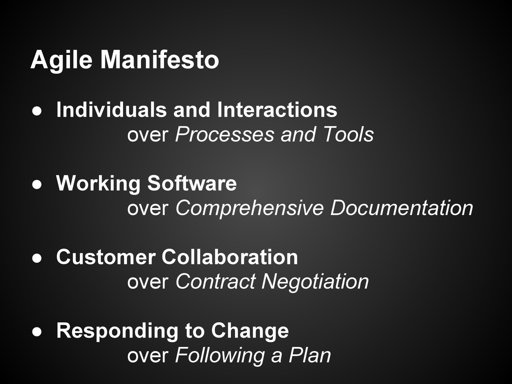 Agile Manifesto ● Individuals and Interactions ...