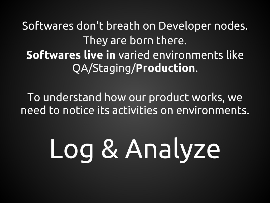 Softwares don't breath on Developer nodes. They...