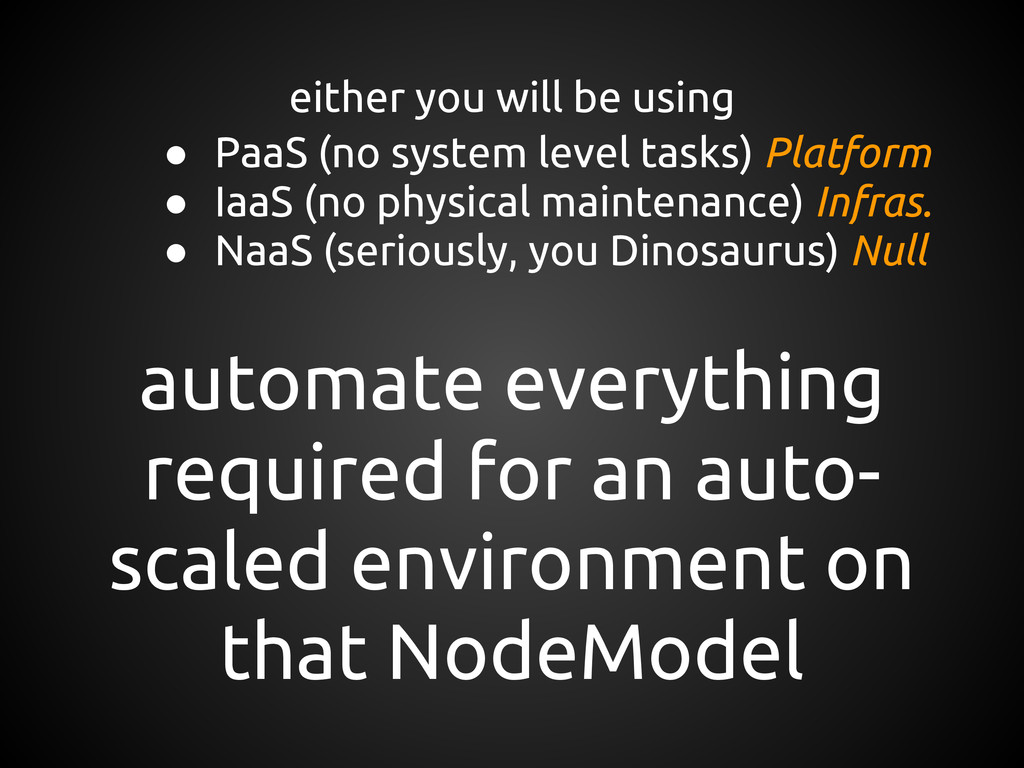 either you will be using ● PaaS (no system leve...
