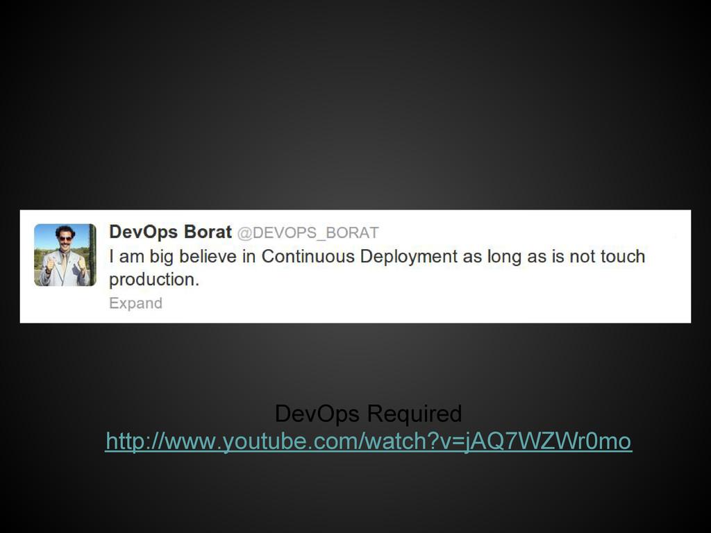 DevOps Required http://www.youtube.com/watch?v=...