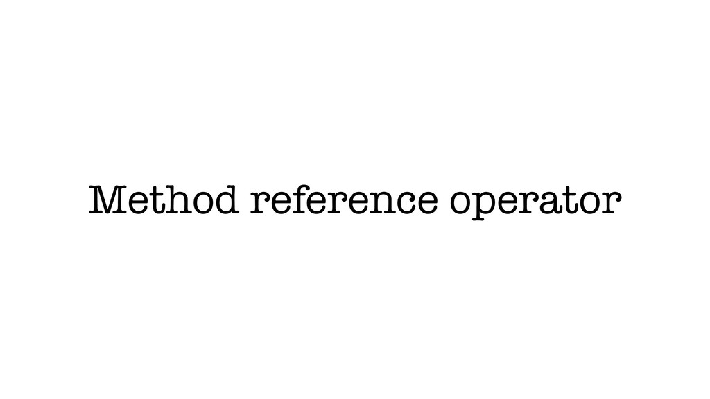 Method reference operator
