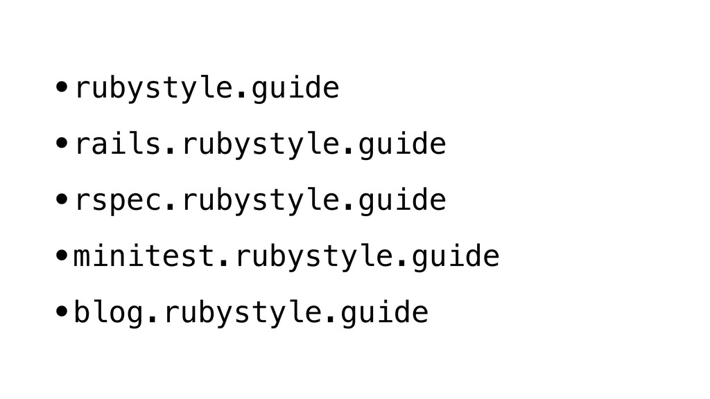 •rubystyle.guide •rails.rubystyle.guide •rspec....