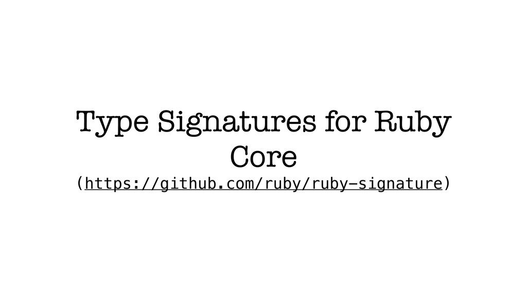 Type Signatures for Ruby Core (https://github.c...