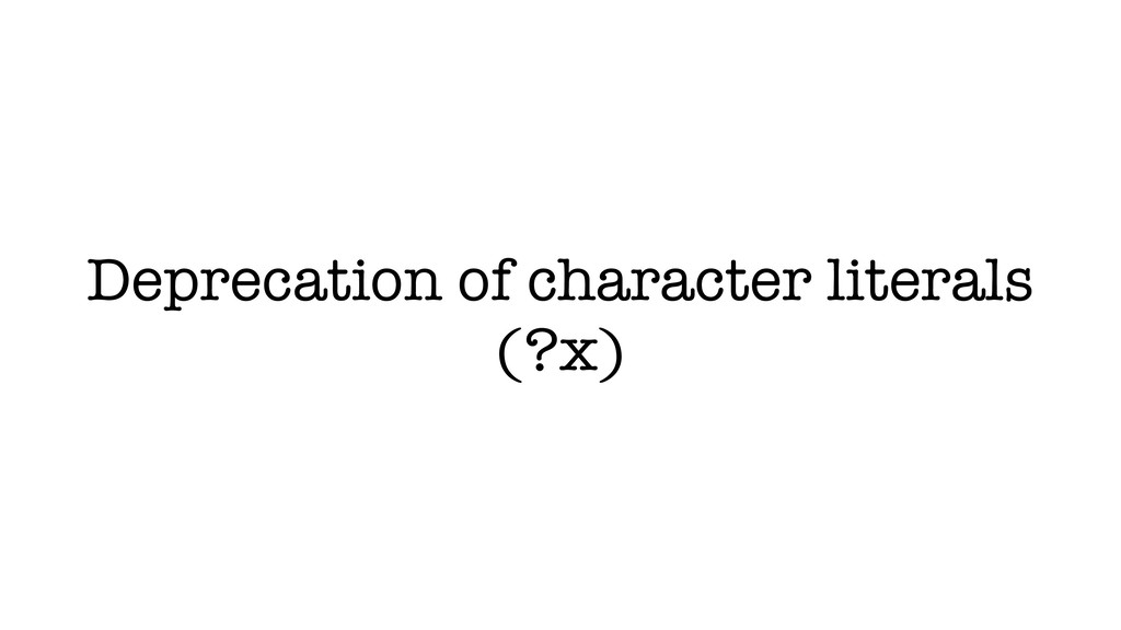 Deprecation of character literals (?x)