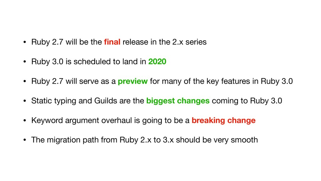 • Ruby 2.7 will be the final release in the 2.x ...