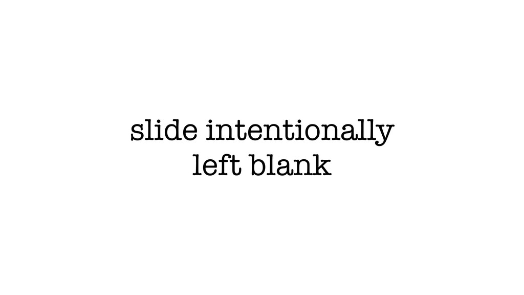 slide intentionally left blank