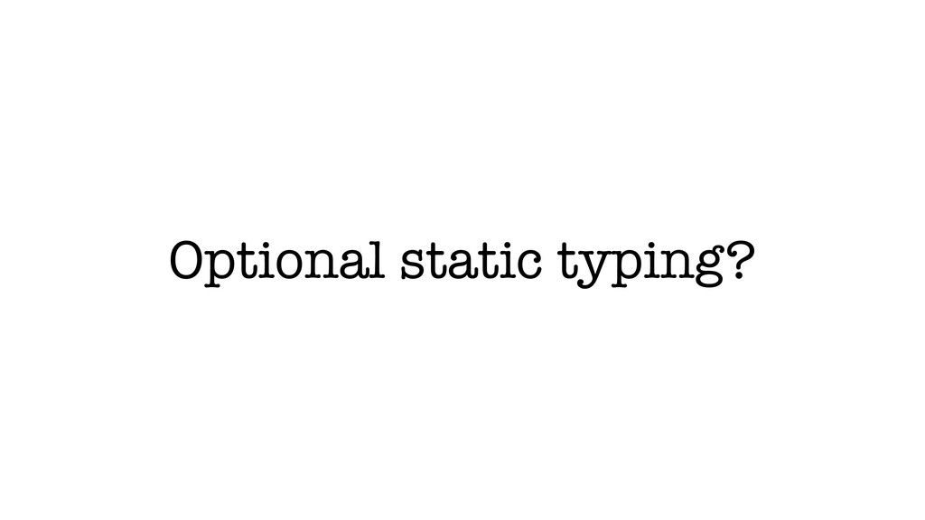 Optional static typing?