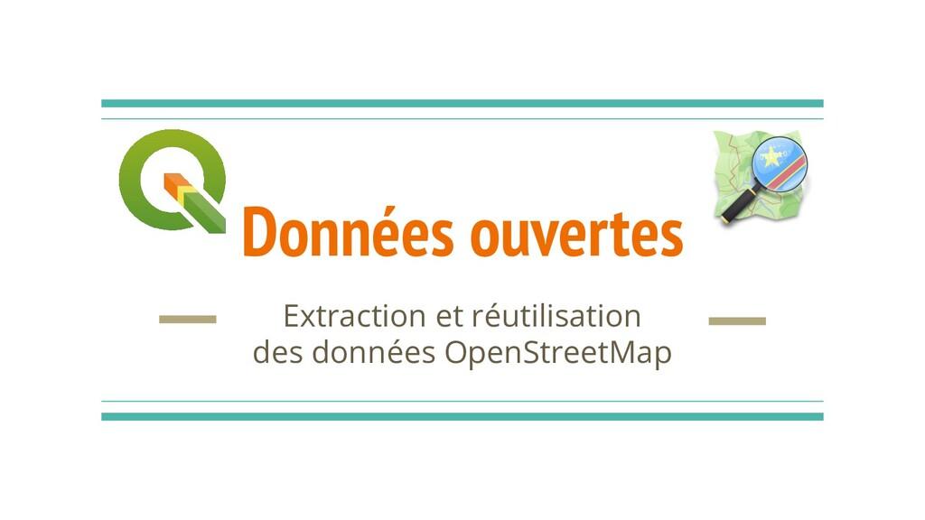 Données ouvertes Extraction et réutilisation de...