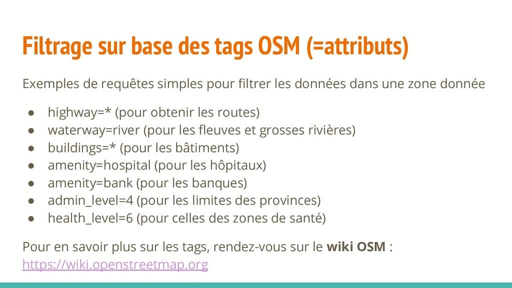 Filtrage sur base des tags OSM (=attributs) Exe...