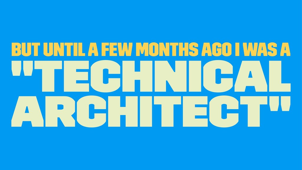 "But until a few months ago I was a ""Technical A..."
