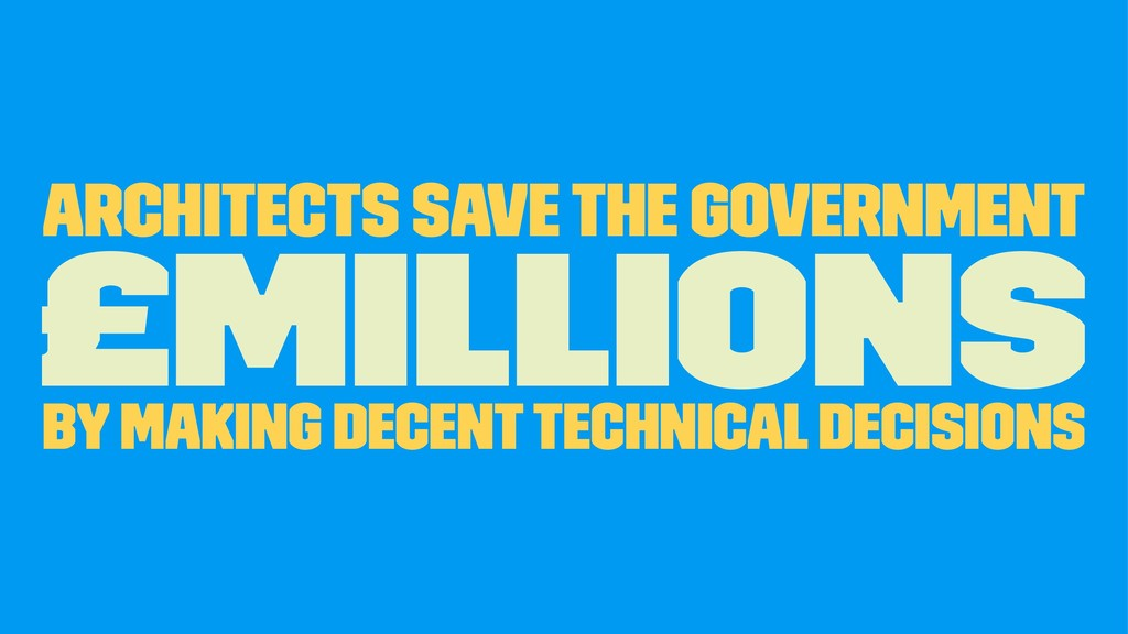 Architects Save the Government £Millions By mak...