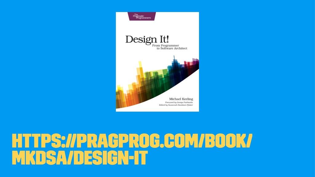 https://pragprog.com/book/ mkdsa/design-it