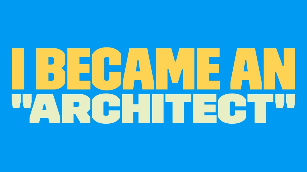 "I became an ""Architect"""