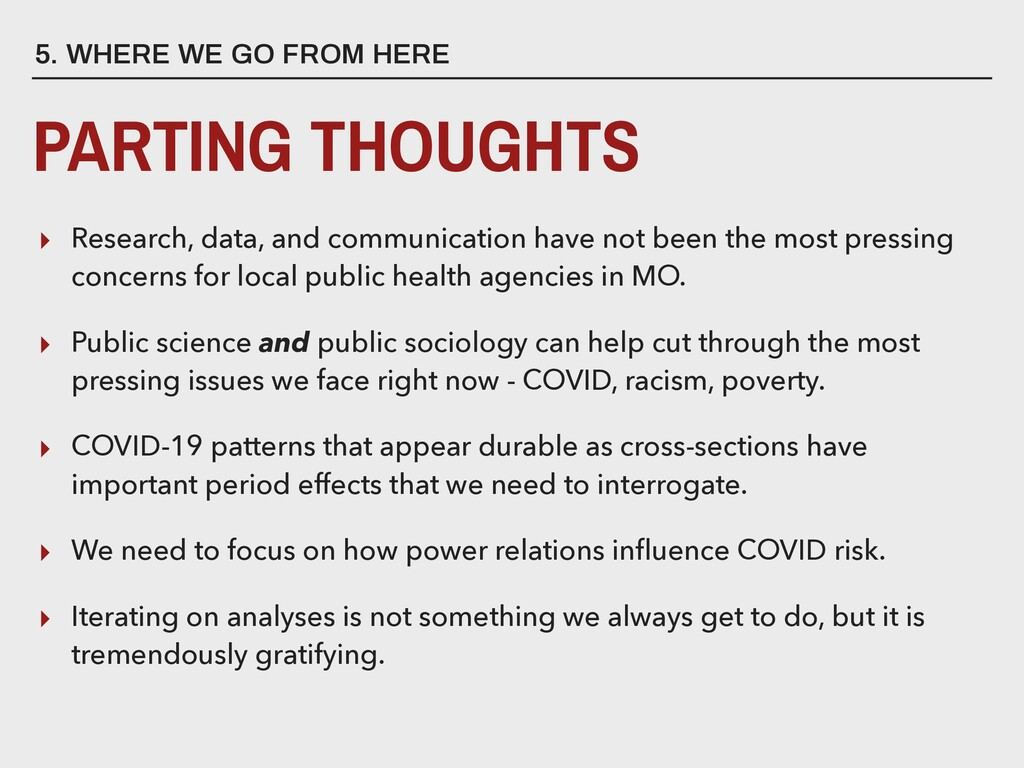 5. WHERE WE GO FROM HERE PARTING THOUGHTS ▸ Res...