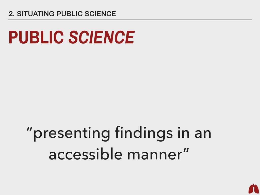 "2. SITUATING PUBLIC SCIENCE PUBLIC SCIENCE ""pre..."