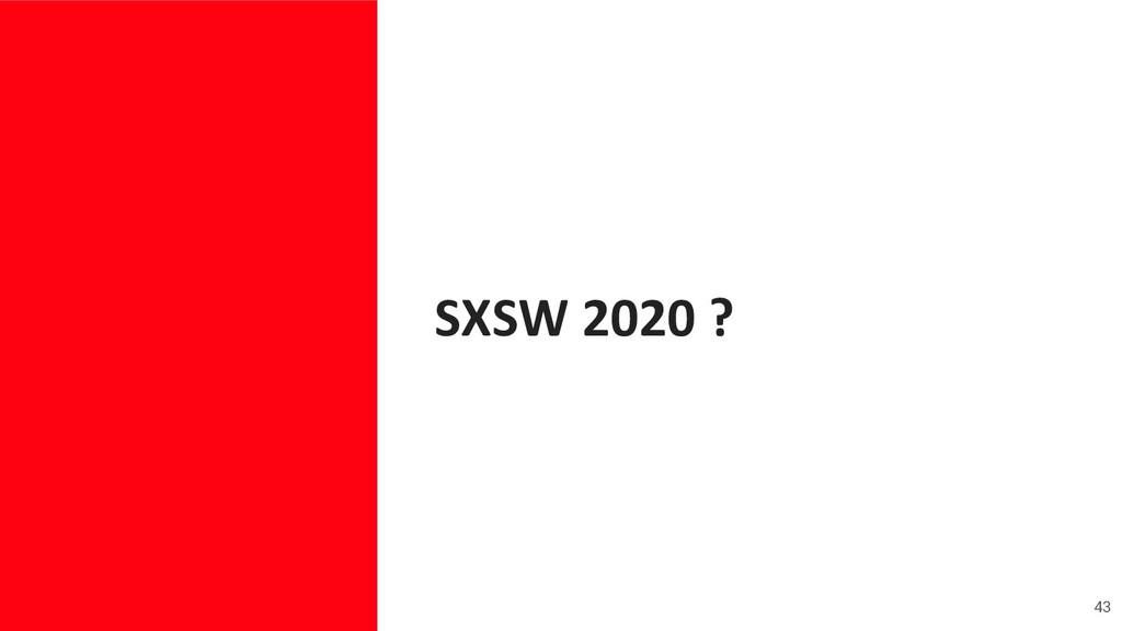 SXSW 2020 ? 43