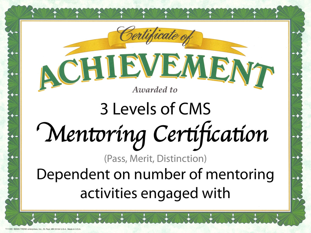 3 Levels of CMS Mentoring Certification  (Pass...