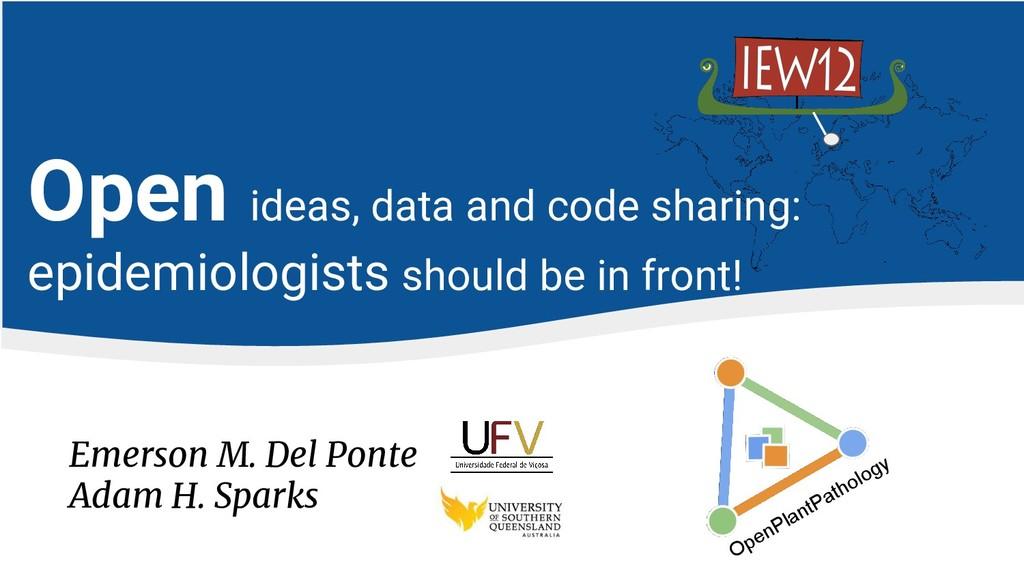 Emerson M. Del Ponte Adam H. Sparks Open ideas,...
