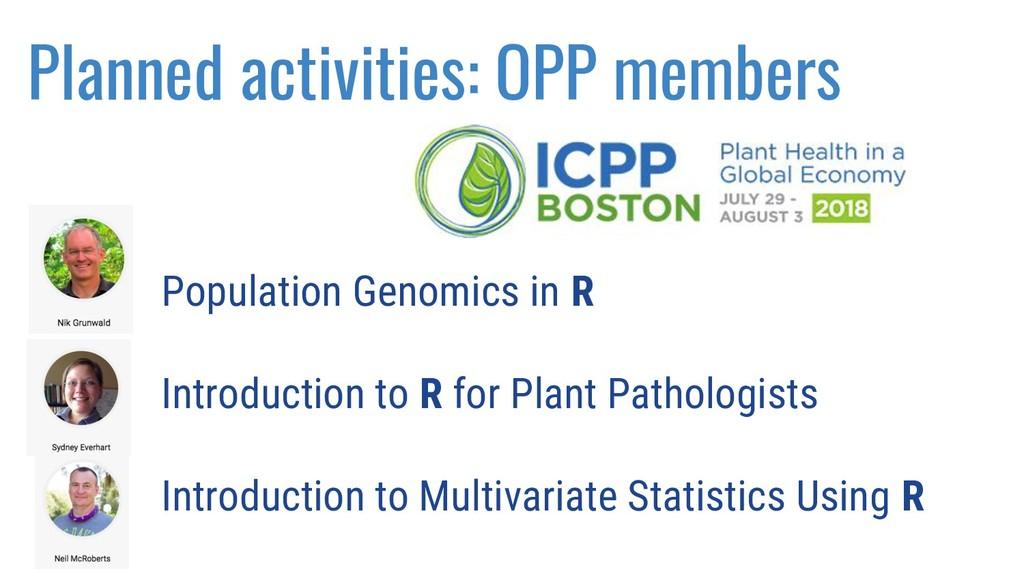 Planned activities: OPP members Population Geno...