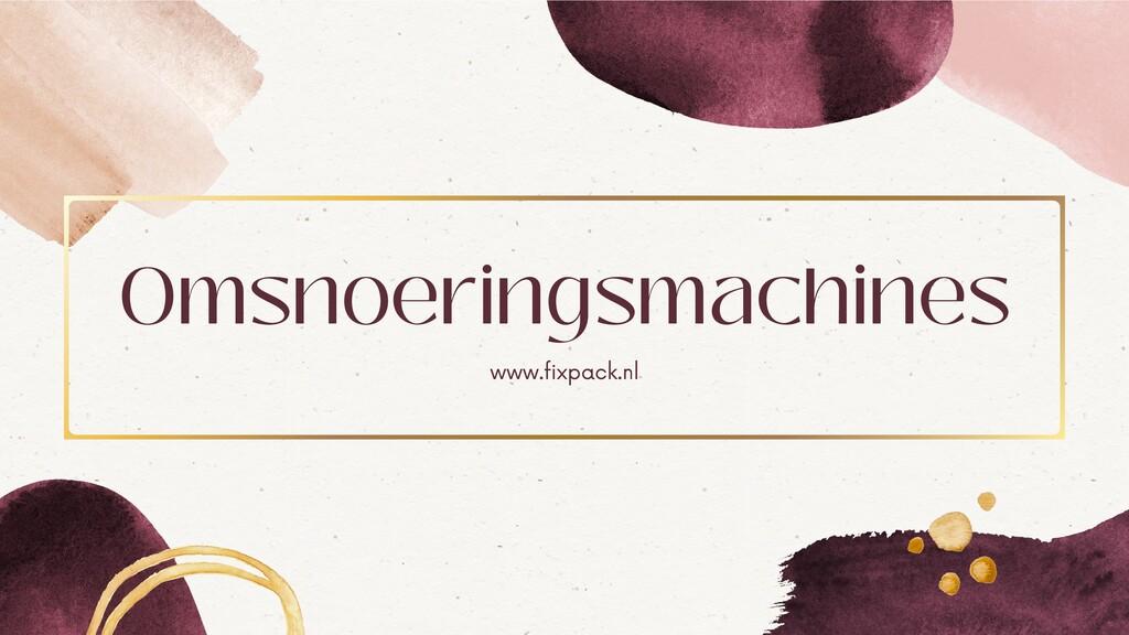 Omsnoeringsmachines www.fixpack.nl