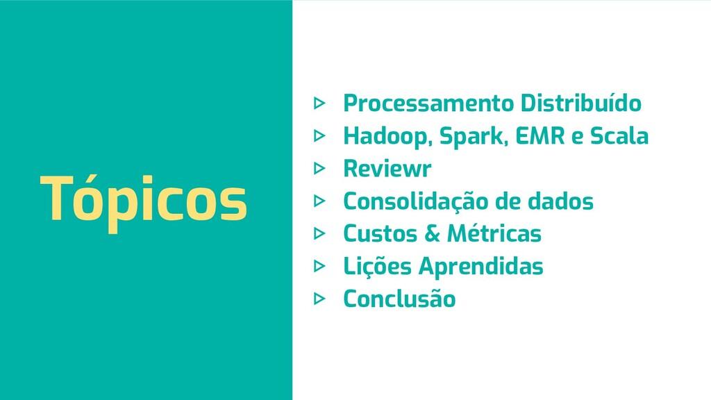 Tópicos ▷ Processamento Distribuído ▷ Hadoop, S...