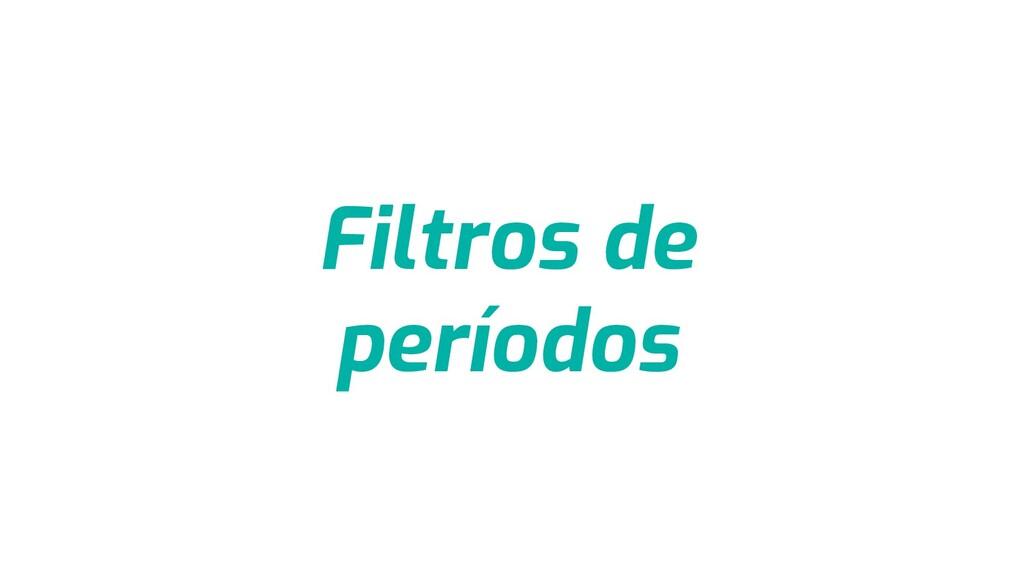 Filtros de períodos