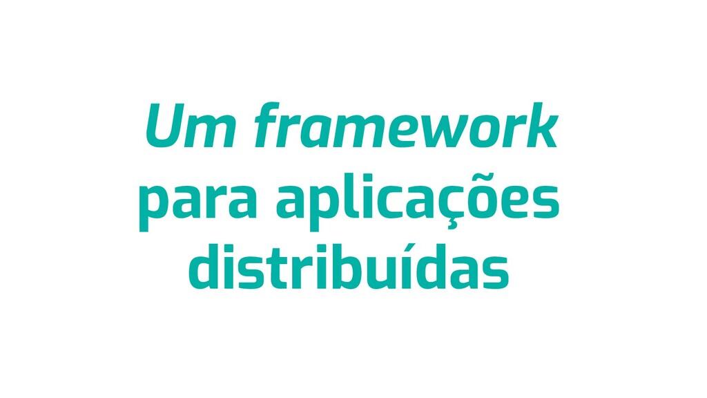 Um framework para aplicações distribuídas