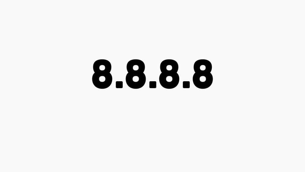 8.8.8.8