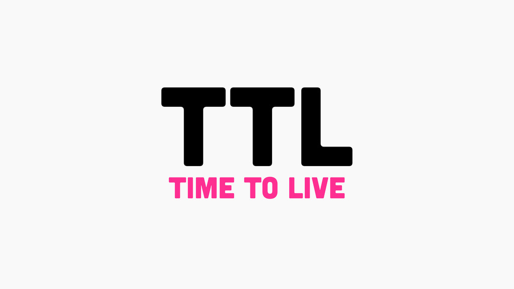 TTL time to live