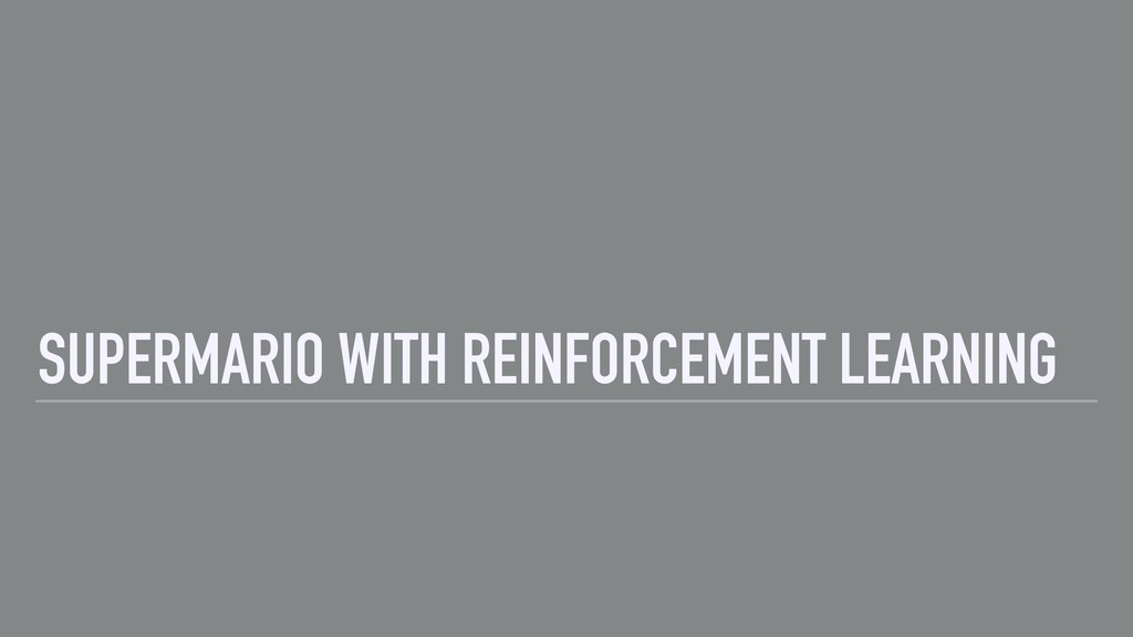 SUPERMARIO WITH REINFORCEMENT LEARNING