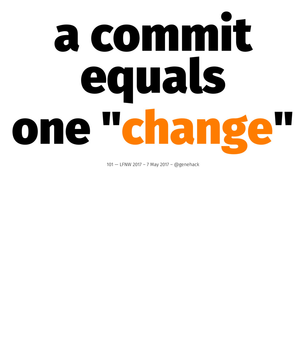 """a commit equals one """"change"""" 101 — LFNW 2017 – ..."""
