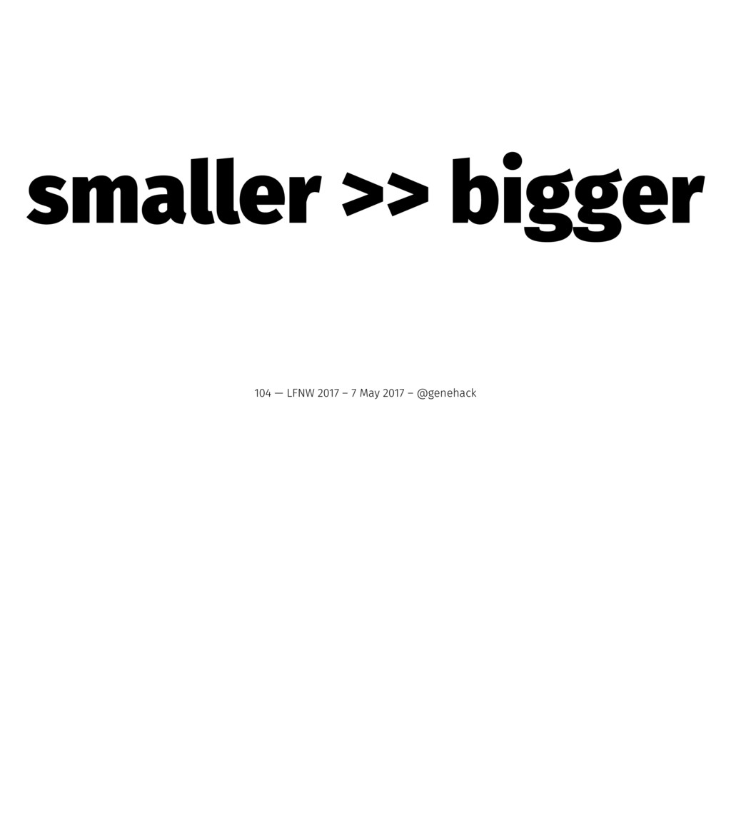 smaller >> bigger 104 — LFNW 2017 – 7 May 2017 ...